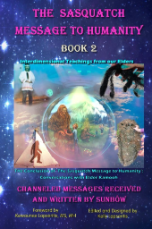 The Sasquatch Message to Humanity: BOOK 2